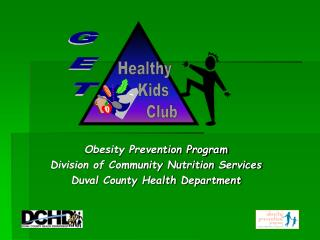Obesity Prevention Program Division of Community Nutrition Services Duval County Health Department