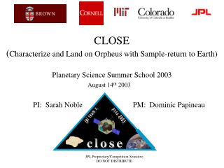 CLOSE ( Characterize and Land on Orpheus with Sample-return to Earth)