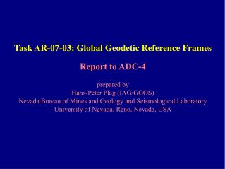 Task AR-07-03:  Global Geodetic Reference Frames Report to ADC-4 prepared by