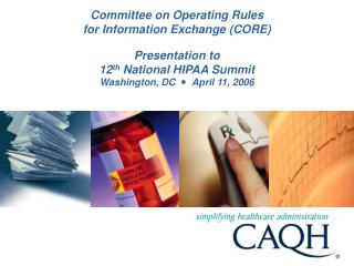 Committee on Operating Rules for Information Exchange (CORE) Presentation to