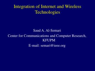 Integration of Internet and Wireless Technologies