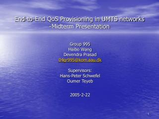 End-to-End QoS Provisioning in UMTS networks -Midterm Presentation
