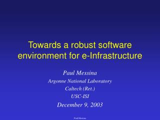 Towards a robust software environment for e-Infrastructure