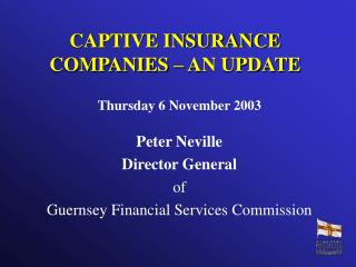 CAPTIVE INSURANCE COMPANIES – AN UPDATE