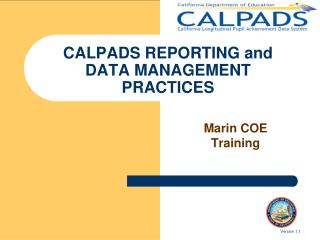 CALPADS REPORTING and DATA MANAGEMENT PRACTICES