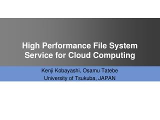 High Performance File System Service for Cloud Computing