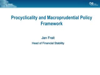 Procyclicality and Macroprudential Policy Framework