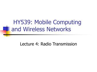 HY539: Mobile Computing and Wireless Networks