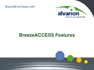 BreezeACCESS Features