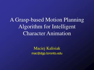 A Grasp-based Motion Planning Algorithm for Intelligent Character Animation