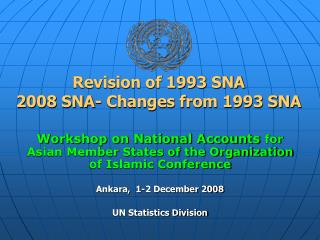 Revision of 1993 SNA 2008 SNA- Changes from 1993 SNA