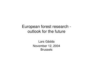 European forest research -  outlook for the future