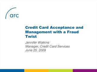 Credit Card Acceptance and Management with a Fraud Twist