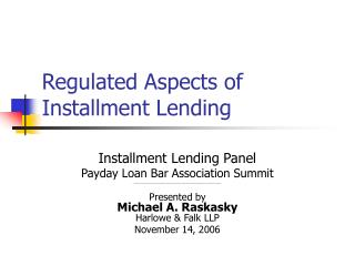 Regulated Aspects of Installment Lending