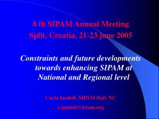 8 th SIPAM Annual Meeting Split, Croatia, 21-23 june 2005
