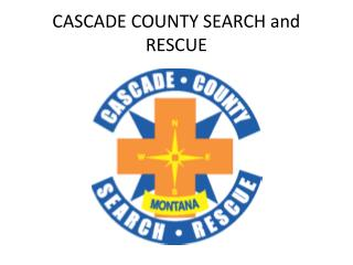 CASCADE COUNTY SEARCH and RESCUE