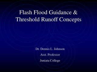 Flash Flood Guidance & Threshold Runoff Concepts