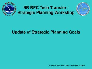 SR RFC Tech Transfer / Strategic Planning Workshop  Update of Strategic Planning Goals