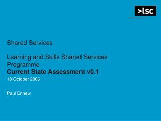 Shared Services Learning and Skills Shared Services Programme Current State Assessment v0.1