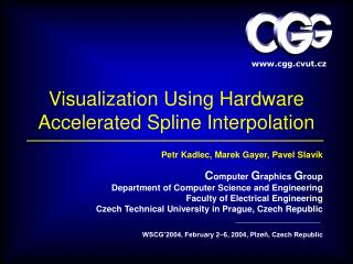 Visualization Using Hardware Accelerated Spline Interpolation