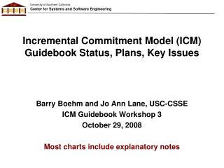 Incremental Commitment Model (ICM) Guidebook Status, Plans, Key Issues