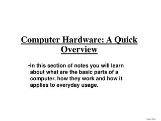 Computer Hardware: A Quick Overview