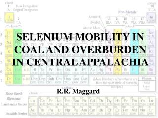 SELENIUM MOBILITY IN COAL AND OVERBURDEN IN CENTRAL APPALACHIA