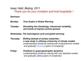 Isaac Held, Beijing, 2011      Thank you for your invitation and kind hospitality ! Seminars: