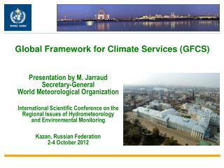 Presentation by M. Jarraud Secretary-General World Meteorological Organization