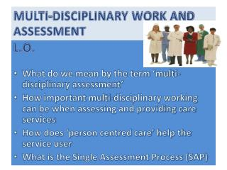 MULTI-DISCIPLINARY WORK AND ASSESSMENT