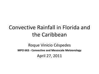 Convective Rainfall in Florida and the Caribbean