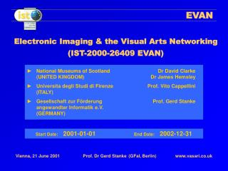 Electronic Imaging & the Visual Arts Networking (IST-2000-26409 EVAN)