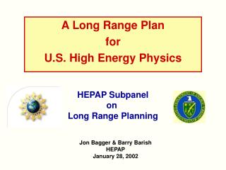 A Long Range Plan  for U.S. High Energy Physics