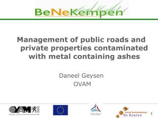 Management of public roads and private properties contaminated with metal containing ashes