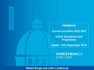 FAIRMODE Current activities WG2-SG3 Urban Emissions and Projections Kjeller, 14th September 2010