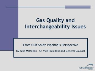 Gas Quality and  Interchangeability Issues
