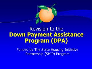 Revision to the Down Payment Assistance Program (DPA)