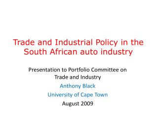 Trade and Industrial Policy in the South African auto industry