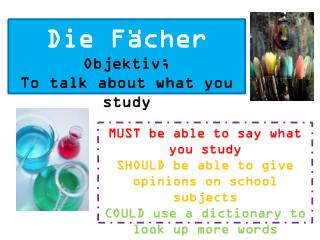 Die  Fächer Objektiv ; To talk about what you study