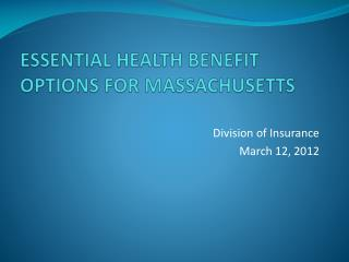 ESSENTIAL HEALTH BENEFIT OPTIONS FOR MASSACHUSETTS