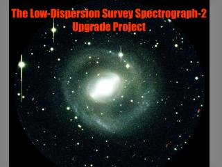 The Low-Dispersion Survey Spectrograph-2 Upgrade Project