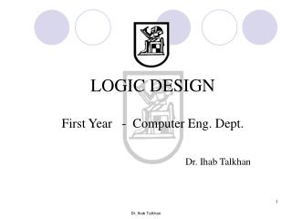 LOGIC DESIGN First Year   -  Computer Eng. Dept.
