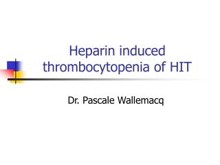 Heparin induced thrombocytopenia of HIT
