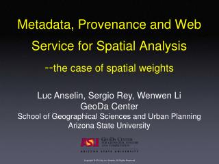 Metadata, Provenance and Web Service for Spatial Analysis  -- the case of spatial weights