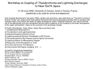 Workshop on Coupling of Thunderstorms and Lightning Discharges to Near-Earth Space