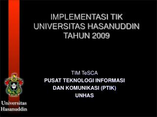 IMPLEMENTASI TIK  UNIVERSITAS HASANUDDIN TAHUN 2009