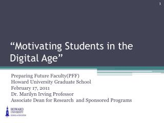 """""""Motivating Students in the Digital Age"""""""