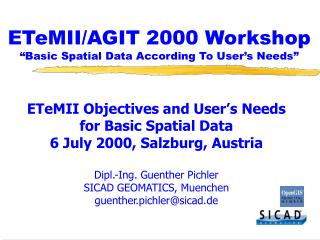 """ETeMII/AGIT 2000 Workshop """"Basic Spatial Data According To User's Needs"""""""