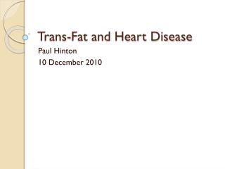 Trans-Fat and Heart Disease