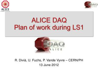 ALICE DAQ Plan of work during LS1